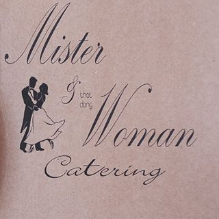 Mister and that Dang Woman's Catering - 1